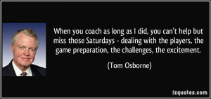 When you coach as long as I did, you can't help but miss those ...