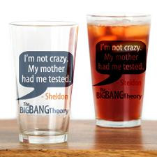 Im Not Crazy Sheldon Quote Drinking Glass for