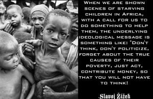 Tags Africa Ideology Quotes Slavoj Žižek Poverty