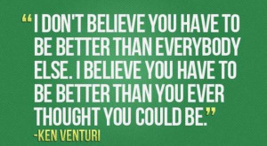 Don't Believe You Have To Be Better
