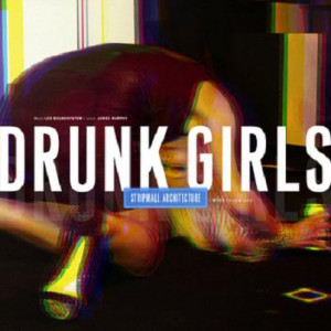 ... Music: Stripmall Architecture - Drunk Girls (LCD Soundsystem Cover
