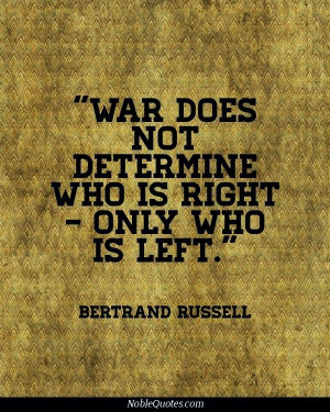 ... does not determine who is right - only who is left - Bertrand Russell
