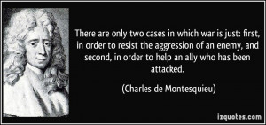 ... aggression of an enemy, and second, in order to help an ally who has