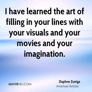 Daphne Zuniga Imagination Quotes