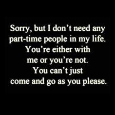 No part-time people for me anymore