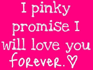 Pinky Promise - Love Quote