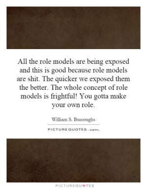 the-role-models-are-being-exposed-and-this-is-good-because-role-models ...