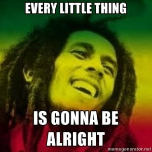 dont worry be happy quotes bob marley