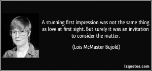 stunning first impression was not the same thing as love at first ...