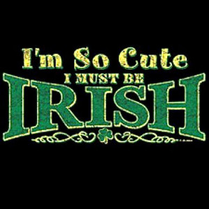 So Cute I Must Be Irish – T-Shirt