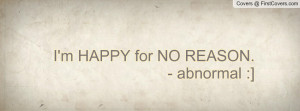 happy for no reason. - abnormal :] , Pictures