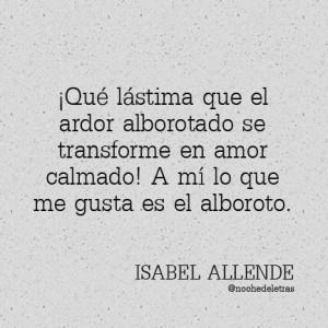 Isabel Allende: Isabel Allend Alboroto, Isabel Allend Quotes, Isabel ...