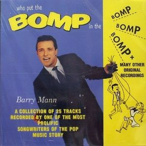 BARRY MANN Who Put the BOMP in the Bomp 25 Cuts