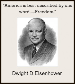 "Eisenhower quote, ""America is best described by one word, freedom ..."