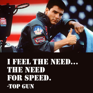 Famous quote from the 1986 Oscar award winning movie Top Gun