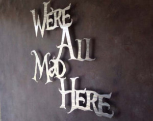 Were All Mad Here Metal Wall Art - Alice in Wonderland - Wall Art ...