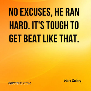 No Excuses, He Ran Hard. It's Tough To Get Beat Like That. - Mark ...