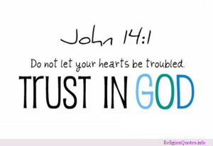 John 14:1 encouraging you to trust in God!