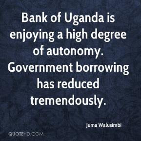 Juma Walusimbi - Bank of Uganda is enjoying a high degree of autonomy ...
