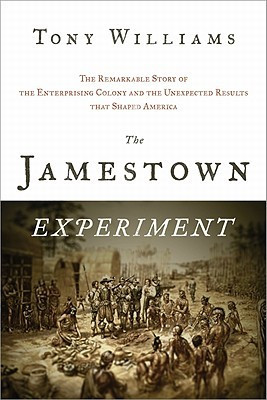 Jamestown Experiment: The Remarkable Story of the Enterprising Colony ...