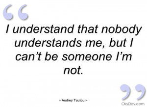 understand that nobody understands me audrey tautou