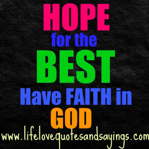 HOPE for the BEST ~ Have FAITH in GOD.