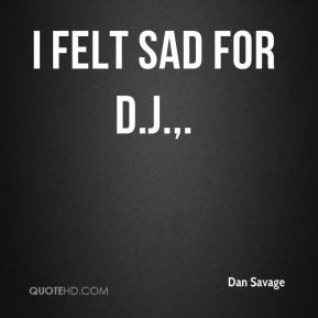 Dan Savage Quotes