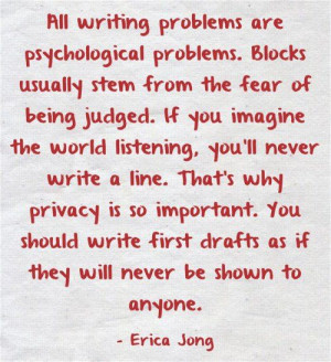 All writing problems are psychological problems. Blocks usually stem ...