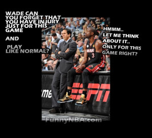 Coach Spo asking a favor on Wade