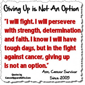Will Fight and Persevere Against Cancer Quote