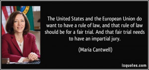 ... And that fair trial needs to have an impartial jury. - Maria Cantwell