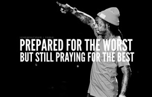 lil wayne, quotes, sayings, praying for the best -- #Quotes – Top 25 ...