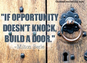if-opportunity-doesnt-knock-build-a-door-quotes-everlasting