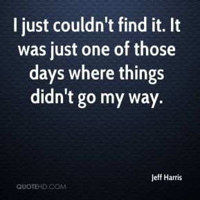 just one of those days quotes