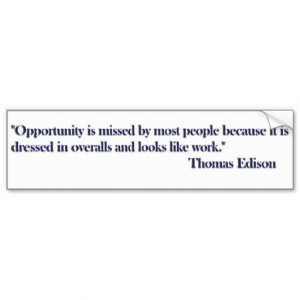 Opportunity Quote Bumper Sticker - Thomas Edison Car Bumper Sticker