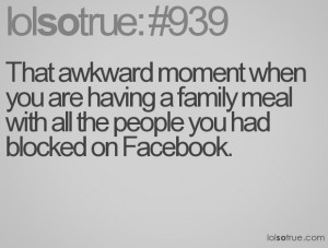 That awkward moment when you are having a family meal with all the ...
