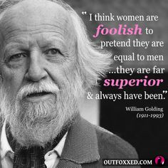 ... William Golding #quote #quotation #inspiration #equality #menandwomen
