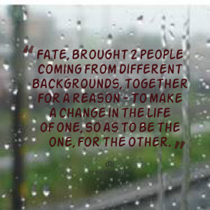 Quotes Picture: fate, brought 2 people coming from different ...