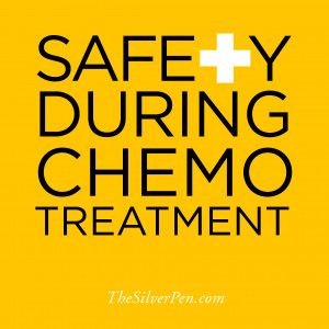 Safety During Chemotherapy Treatment | The Silver Pen