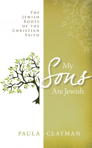 ... Jewish - The Jewish Roots of the Christian Faith by Author Paula
