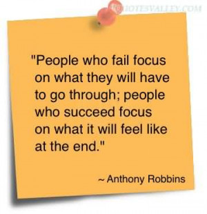 People Who Fail Focus On What They Will Have To Go Through