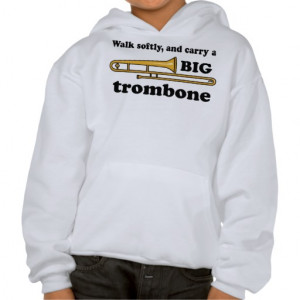 funny_trombone_quote_hoodie-r9469983e2bf44c71919916840a0bea02_wiok0 ...
