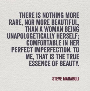 Imperfection is beauty and I will never hide who I truly am. I ...