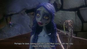 Emily corpse bride- Tim burton quotes