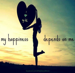 My happiness depends on me