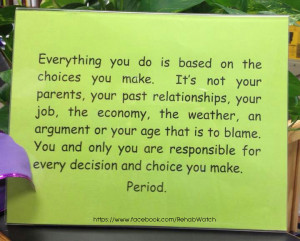Everything you do is based on the choices you make....