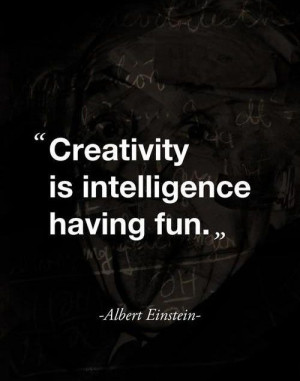 is intelligence having fun.: Thoughts, Art, Wisdom, Have Fun ...