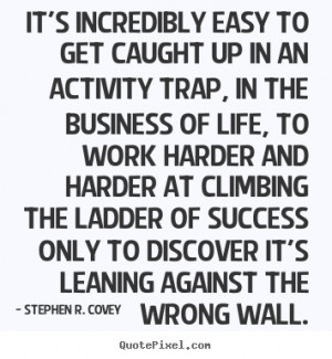 Stephen Covey Quotes Our...