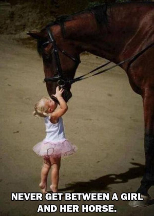 Never get between a girl and her horse