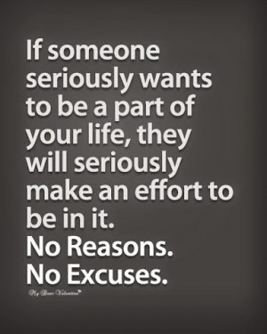 ... they will seriously make an effort to be in it No reasons No excuses